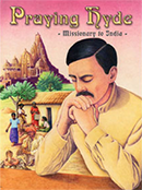 Praying Hyde: Missionary to India